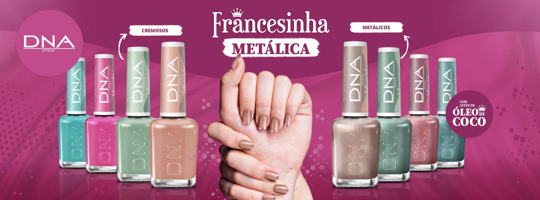 Esmaltes Coleção Francesinha Metálica